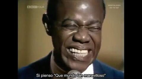 What a Wonderful World. (Subtitulos en Español) / Louis Armstrong